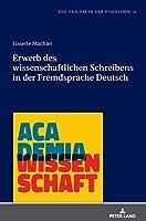 Erwerb Des Wissenschaftlichen Schreibens in Der Fremdsprache Deutsch (DaZ und DaF in der Diskussion)