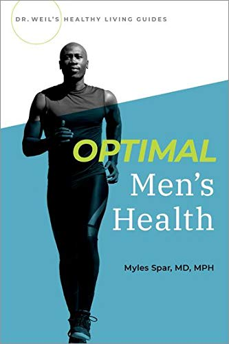 Compare Textbook Prices for Optimal Men's Health Dr Weils Healthy Living Guides 1 Edition ISBN 9780190654870 by Spar, Myles