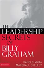 The Leadership Secrets of Billy Graham Hardcover July 19, 2005