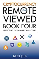 Cryptocurrency Remote Viewed: Book Four