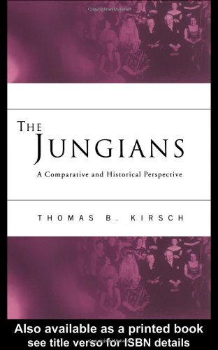 Kirsch, T: Jungians: A Comparative and Historical Perspective