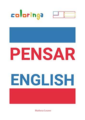 Pensar English: Una Manera Fácil de Aprender Inglés Para Leer Y Pensar Frases Comunes Que Se Usan En El Hogar, En La Calle Y En El Trabajo.: Coloringa (1)