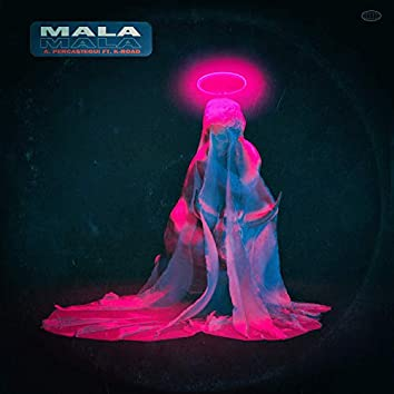 Mala (feat. K-Road)
