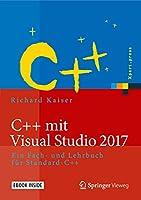 C++ mit Visual Studio 2017: Ein Fach- und Lehrbuch fuer Standard-C++ (Xpert.press)