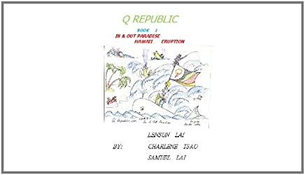 Q Republic Book One In & Out Of Paradise Hawaii Eruption (English Edition)