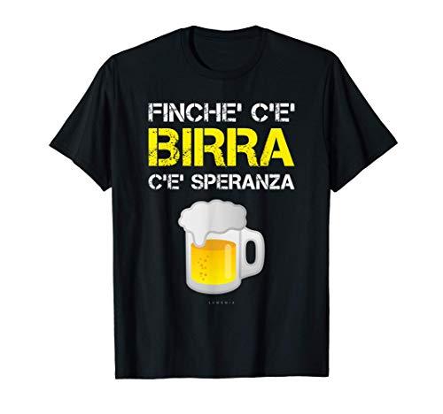 Finché C'è Birra - Magliette Divertenti Birra - Frasi Maglietta