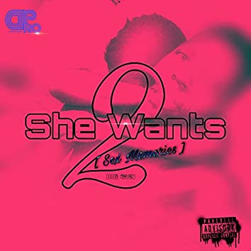 She Wants 2 (Sex Memories)