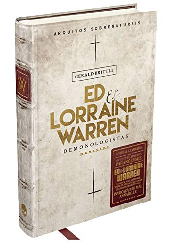 Ed & Lorraine Warren - Demonologistas: Arquivos Sobrenaturais