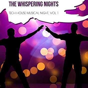 The Whispering Nights - Tech House Musical Night, Vol. 1