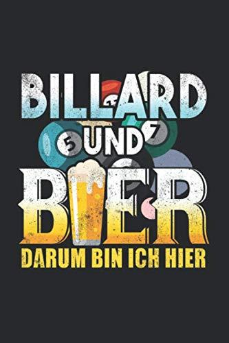 Billard Und Bier Darum Bin Ich Hier: Notizbuch Planer Tagebuch Schreibheft Notizblock - Geschenk für Billard Spieler (15,2x229 cm, A5, 6