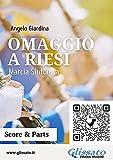 Omaggio a Riesi (score & parts): Marcia Sinfonica (Marce per Banda - Angelo Giardina Vol. 4)