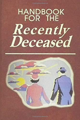 Handbook For The Recently Deceased (Handbook For The Recently Deceased Journal)