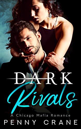 Dark Rivals: A Chicago Mafia Romance