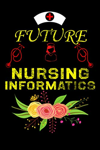 Future Nursing Informatics: Nursing College Ruled Notebook/Journal For Nursing Informatics Medical S