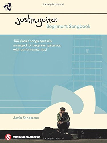 Justinguitar Beginner's Songbook: 100 Classic Songs Specially Arranged for Beginner Guitarists with Performance Tips