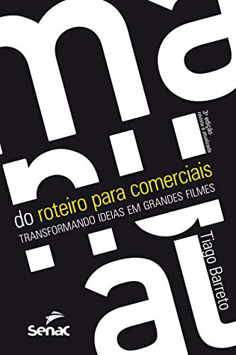 Manual do roteiro para comerciais: Transformando ideias em grandes filmes