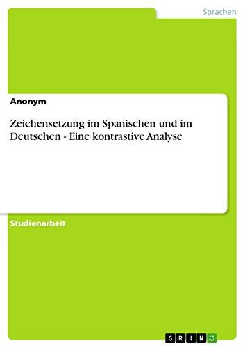 Zeichensetzung im Spanischen und im Deutschen - Eine kontrastive Analyse
