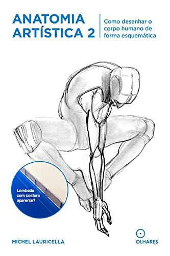 Anatomia Artistica 2: Como desenhar o corpo humano de forma esquemática