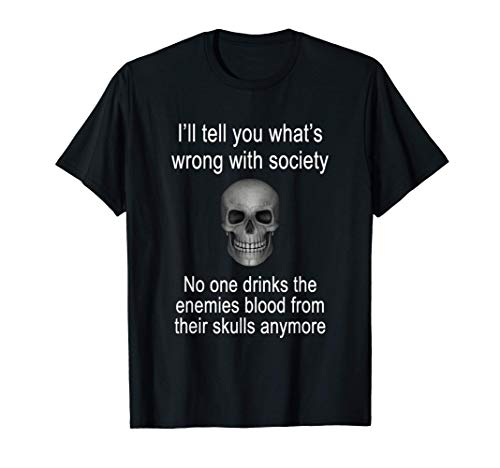 Wrong Society | Drink Blood From The Skull Of Your Enemies T-Shirt