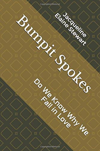 Bumpit Spokes: Do WeKnow Why We Fall in Love