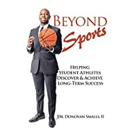 Beyond Sports: Helping Student Athletes Discover & Achieve Long-Term Success
