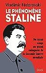 Le phénomène Staline : Du tyran rouge au grand vainqueur de la Seconde Guerre mondiale par Fédorovski