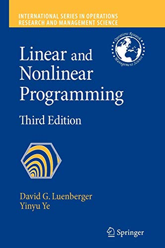 Compare Textbook Prices for Linear and Nonlinear Programming International Series in Operations Research & Management Science Softcover reprint of hardcover 3rd ed. 2008 Edition ISBN 9781441945044 by Luenberger, David G.,Ye, Yinyu