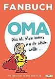 Fanbuch Oma: Was ich schon immer von dir wissen wollte ... - Steffen Haubner