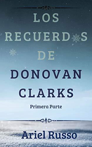 Los recuerdos de Donovan Clarks: Primera Parte