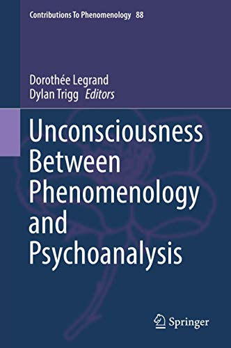 Unconsciousness Between Phenomenology and Psychoanalysis (Contributions to Phenomenology (88))