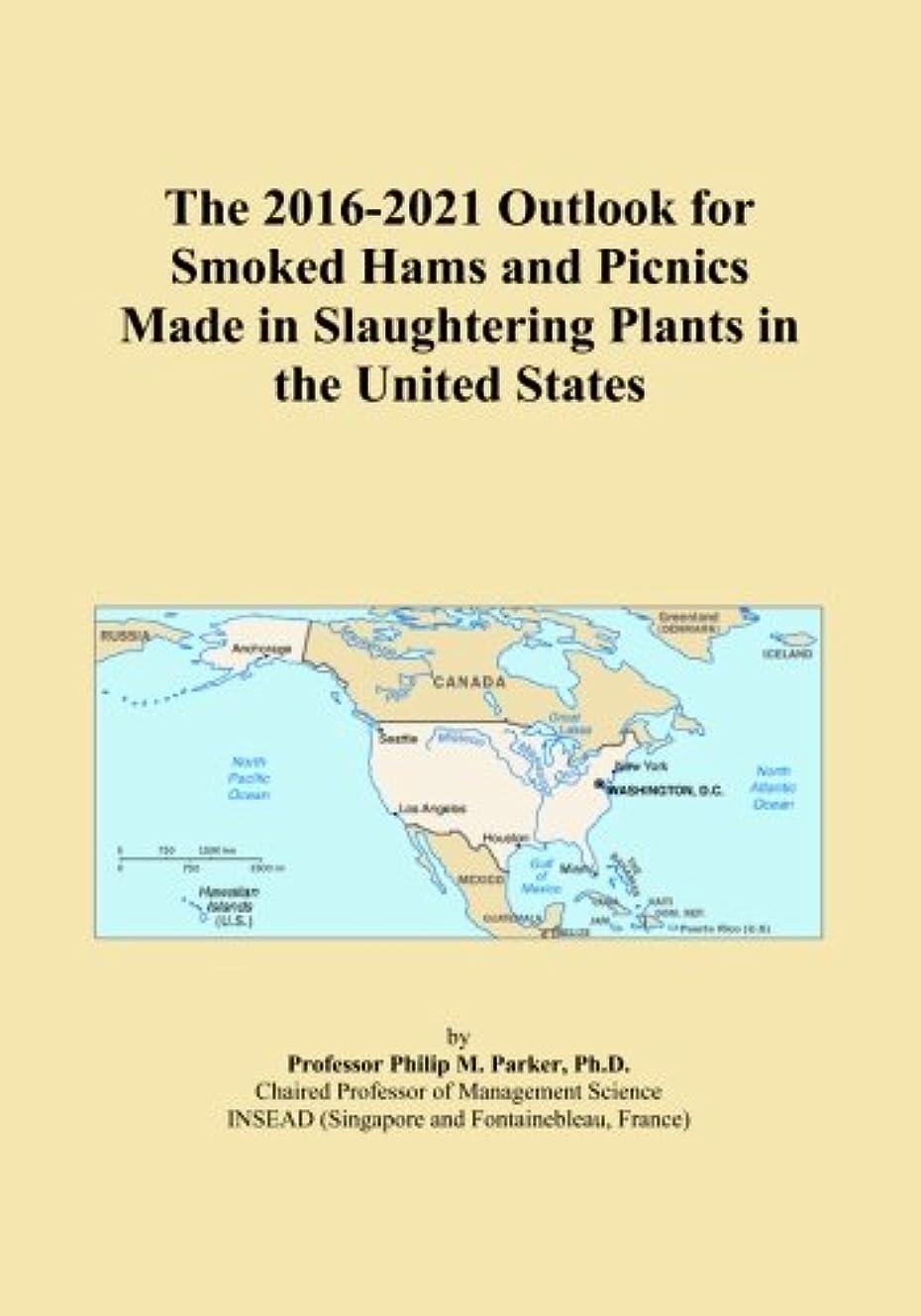やさしい疑い者咳The 2016-2021 Outlook for Smoked Hams and Picnics Made in Slaughtering Plants in the United States