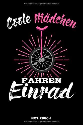 Coole Mädchen fahren Einrad: Notizbuch für Einrad Fahrer / liniert / DIN A5 15.24cm x 22.86 cm / US 6 x 9 inches / 120 Seiten / Soft Cover