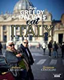 Two Greedy Italians Eat Italy. Antonio Carluccio, Gennaro Contaldo