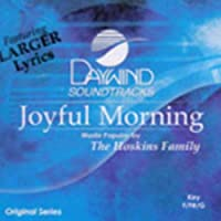 Joyful Morning [Accompaniment/Performance Track] by Made Popular By: Hoskins Family