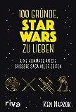 100 Gründe, Star Wars zu lieben: Eine Hommage an die größte Saga aller Zeiten (German Edition)