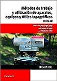 UF0430 Métodos de trabajo y utilización de aparatos, equipos y útiles topográficos (Cp - Certificado Profesionalidad)
