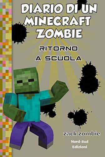 Diario di un Minecraft Zombie. Ritorno a scuola (Vol. 8)