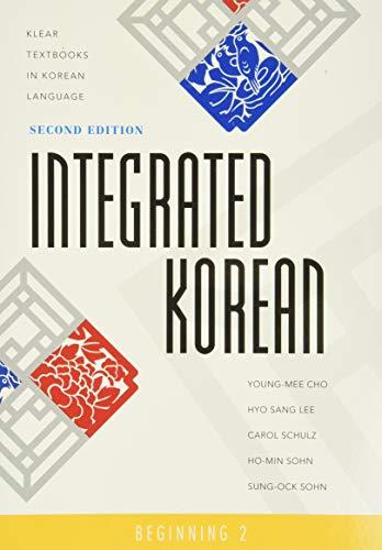 Integrated Korean: Beginning 2, 2nd Edition (KLEAR Textbooks in Korean Language) (English and Korean Edition)