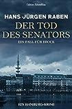 Der Tod des Senators - Ein Hamburg-Krimi: Ein Fall für Brock