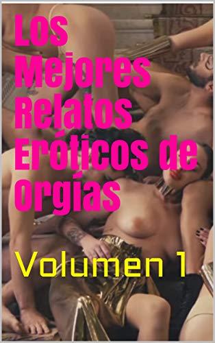Los Mejores Relatos Eróticos de Orgías de Sueños Húmedos