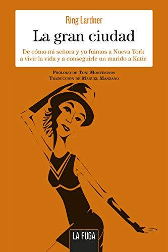 La gran ciudad: De cómo mi señora y yo fuimos a Nueva York a vivir la vida y a conseguirle un marido a Katie (En serio nº 3) (Spanish Edition)