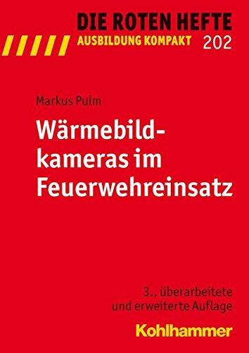 Wärmebildkameras im Feuerwehreinsatz (Die Roten Hefte /Ausbildung kompakt, Band 202)