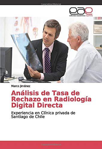 Análisis de Tasa de Rechazo en Radiología Digital Directa: Experiencia en Clínica privada de Santiago de Chile