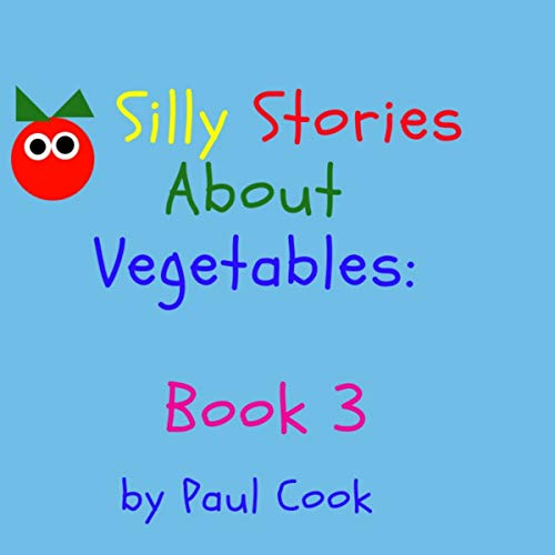 Silly Stories About Vegetables, Book 3 audiobook cover art