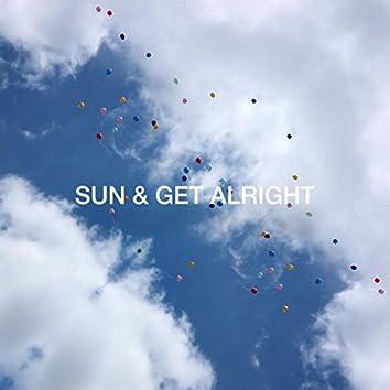 Sun & Get Alright