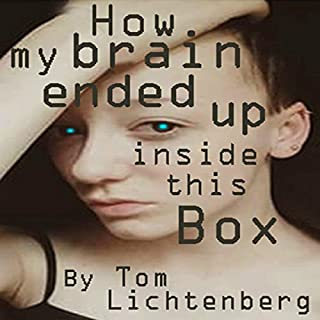 How My Brain Ended Up Inside This Box audiobook cover art