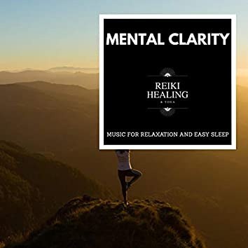 Mental Clarity - Music For Relaxation And Easy Sleep