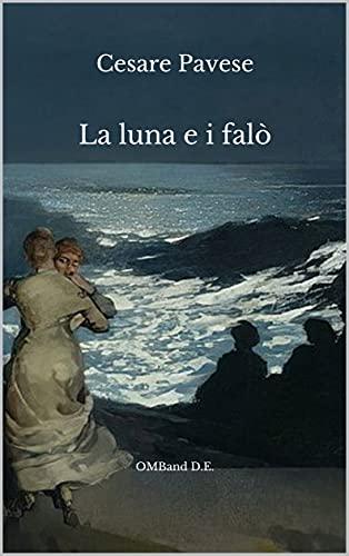 La luna e i falò: (Edizione originale integrale)