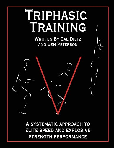 Compare Textbook Prices for Triphasic Training: A systematic approach to elite speed and explosive strength performance 5/28/12 Edition ISBN 9780985174316 by Dietz, Cal,Peterson, Ben