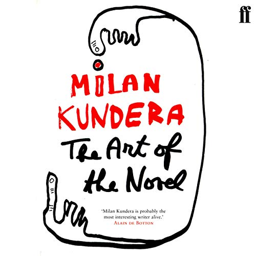 The Art of the Novel                   By:                                                                                                                                 Milan Kundera                               Narrated by:                                                                                                                                 Graeme Malcolm                      Length: 4 hrs and 31 mins     1 rating     Overall 4.0